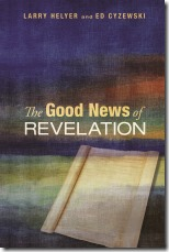 The Good News of Revelation by Larry Heyler and Ed Cyzewski