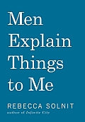 Men Explain Things To Me - Solnit