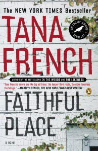 Faithful Place by Tana French - I'm reading it this week