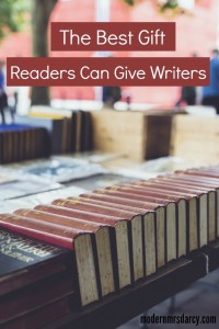 The Best Gift Readers Can Give Writers