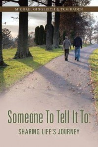 Someone to Tell It To by Michael Gingerich and Tom Kaden