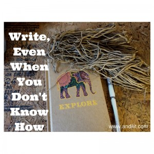 Write, Even When You Don't Know How