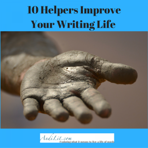 10 Helpers to Improve your Writing Life