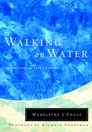 Re-Reading L'Engle's Walking on Water as a Writer