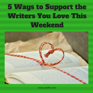 5 Ways to Support the Writers You Love This Weekend