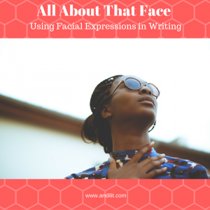 All About That Face: Using Facial Expressions in Writing