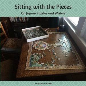 Sitting with the Pieces: On Jigsaw Puzzles and Writers