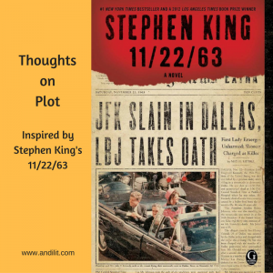 Thoughts on Plot: Inspired by King's 11/22/63