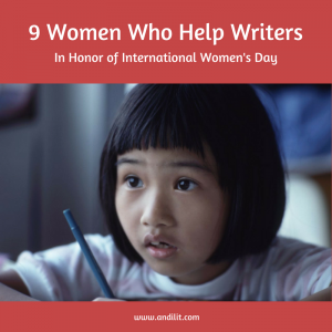 9 Women Who Help Writers: In Honor of International Women's Day