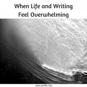When Life and Writing Feel Overwhelming (1)