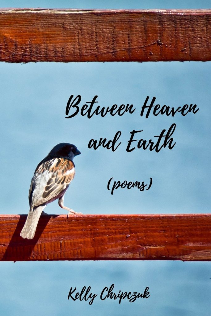 Between Heaven and Earth by Kelly Chripczuk
