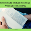 Returning to a Ritual: Reading a Writing Book Each Day